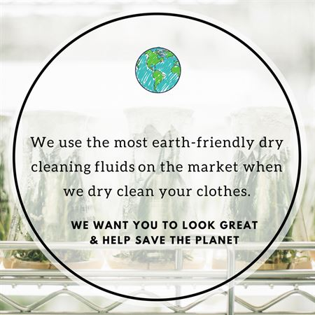 we use earth-friendly dry cleaning fluids